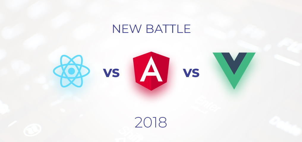 ReactJS vs Angular vs VueJS : Que choisir en 2018 ?