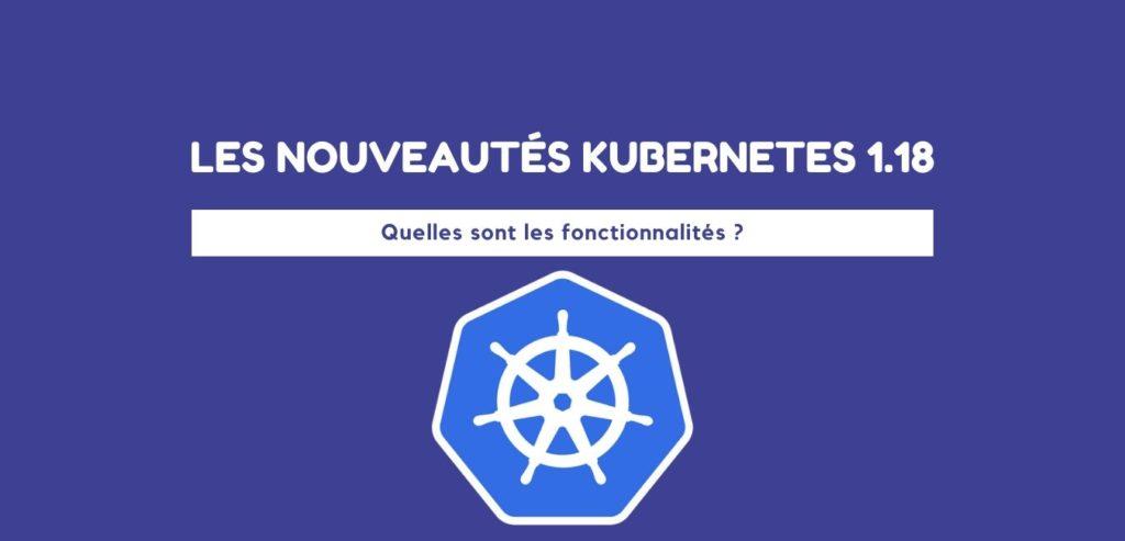 Presentation des nouveautes kubernetes 1.18 – Ambient IT