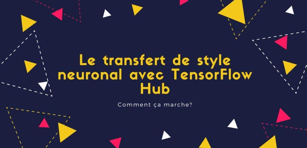 Le transfert de style neuronal avec TensorFlow Hub